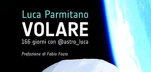 Quei 166 giorni in orbita con Parmitano