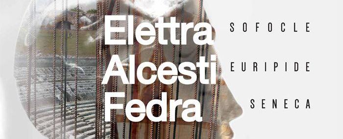 Elettra, Alcesti, Fedra tre eroine per la rinascita di Siracusa