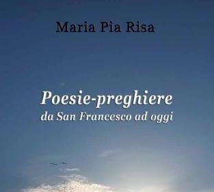 Maria Pia Risa: «Si può pregare anche facendo poesia»