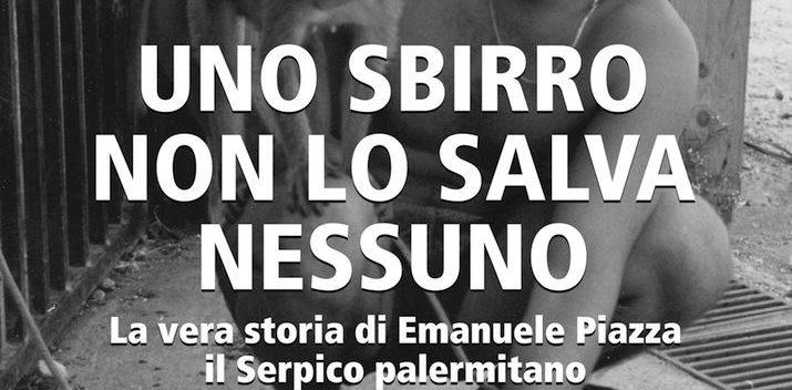 Giacomo Cacciatore: «Emanuele Piazza vittima di una Palermo che non perdona la fantasia»
