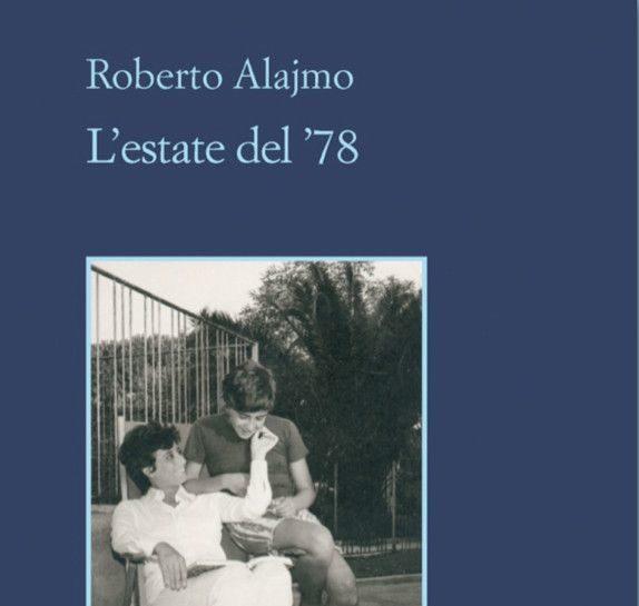 """""""L'Estate del 78"""" di Roberto Alajmo vince il Premio Alassio Cento libri. Un autore per l'Europa"""