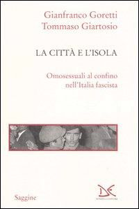La città e l'isola di Gianfranco Goretti e Tommaso Giartosio
