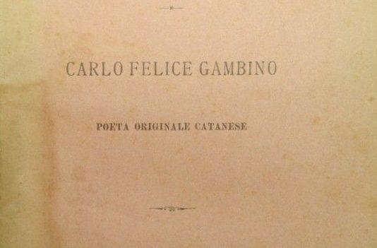 Carlo Felice Gambino, poeta della plebe tra sarcasmo e strafottenza