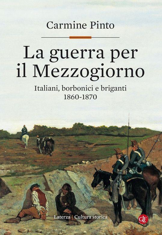 Carmine Pinto La guerra per il Mezzogiorno