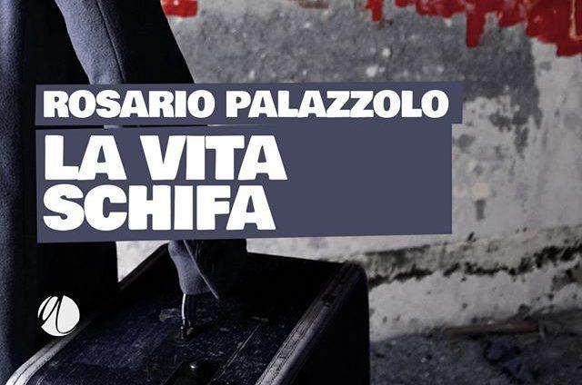 """""""La vita schifa"""" di Rosario Palazzolo, il primo capitolo"""