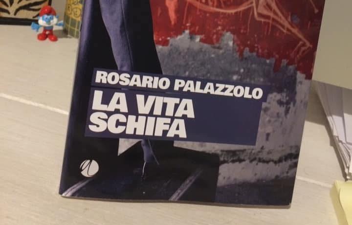 """""""La vita schifa"""" di Rosario Palazzolo è tra i candidati al Premio Strega"""