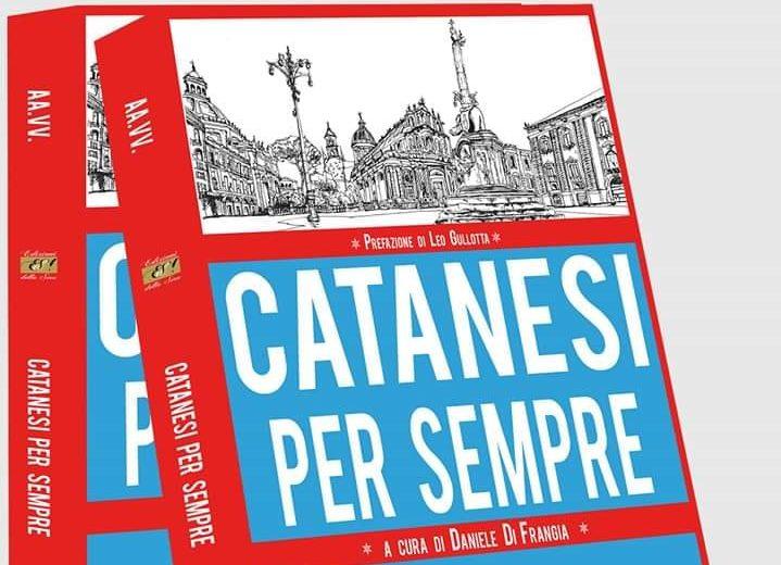 """""""Catanesi per sempre"""", l'anima della città del Vulcano in 24 racconti"""