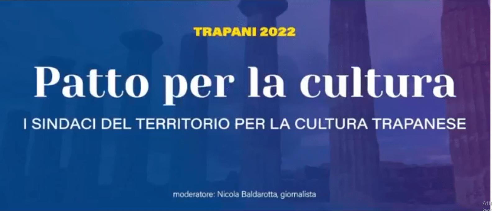 Trapani 2022, nasce il patto per la cultura trapanese